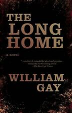 The Long Home by William Gay (2015, Paperback)