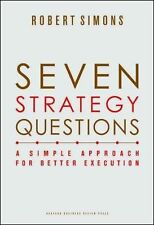 Seven Strategy Questions: A Simple Approach for Better Execution, Simons, Robert