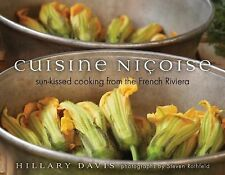 Cuisine Nicoise : Sun-Kissed Cooking from the French Riviera by Hillary Davis...