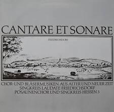 CANTARE ET SONARE - Chor- und Bläsermusiken aus alter und neuer Zeit - LP 1980