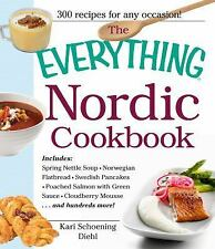 The Everything Nordic Cookbook: Includes: Spring Nettle Soup, Norwegian Flatbrea