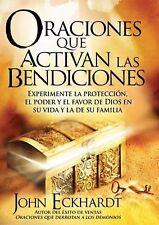 Oraciones Que Activan Las Bendiciones : Experimente la Protección, el Poder y...