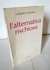 Fisichella L'ALTERNATIVA RISCHIOSA Sansoni 1973 I^Ed.