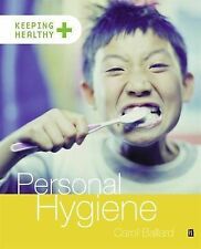 Ballard, Carol Personal Hygiene (Keeping Healthy) Very Good Book