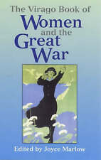 The Virago Book of Women and the Great War by Little, Brown Book Group...