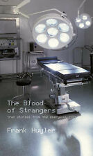 The Blood of Strangers: True Stories from the Emergency Room,GOOD Book
