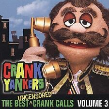 The Best Uncensored Crank Calls, Vol. 3 [PA] * by Crank Yankers (CD,...