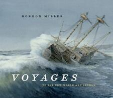 Voyages: To the New World and Beyond by Miller, Gordon