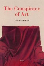 Semiotext(e) / Foreign Agents: The Conspiracy of Art by Jean Baudrillard...