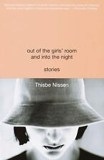 Out of the Girls' Room and Into the Night: Stories, Thisbe Nissen, Good Book