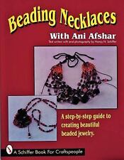 Beading Necklaces by Ani Afshar How to Make Jewelry Guide Book Beaded