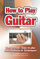 How to Play Guitar: Easy to Read, Easy to Play; Basics, Styles & Techniques...