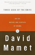 Three Uses of the Knife: On the Nature and Purpose of Drama Mamet, David