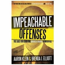 Impeachable Offenses: The Case for Removing Barack Obama from Office, Elliott, B