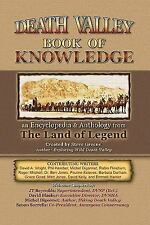 Death Valley Book Of Knowledge: An Encyclopedia & Anthology From The Land Of Leg