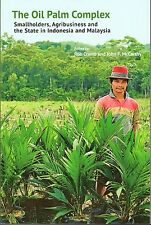 The Oil Palm Complex in Indonesia and Malaysia -  Rob Cramb & John F McCarthy