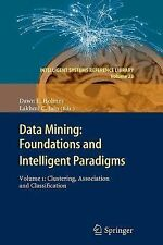 Data Mining: Foundations and Intelligent Paradigms : Volume 1: Clustering,...