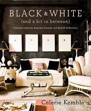 Black and White (and a Bit in Between) : Timeless Interiors, Dramatic...