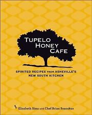 Tupelo Honey Cafe: Spirited Recipes from Asheville's New South Kitchen Tupelo H