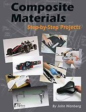 Composite Materials : Step-by-Step Projects by William Longyard and John...