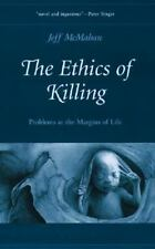 Oxford Ethics: The Ethics of Killing : Problems at the Margins of Life by...