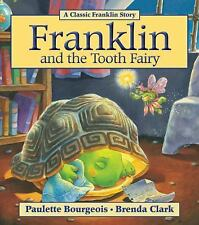 Franklin: Franklin and the Tooth Fairy by Paulette Bourgeois (2011, Paperback)