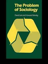 The Problem of Sociology by Lee, David, Newby, Howard