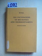 W. NOLL - THE FOUNDATION OF MECHANICS AND THERMODYNAMICS - SPRINGER-VERLAG