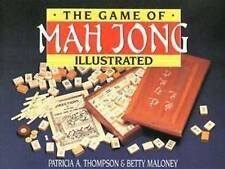 The Game Of Mah Jong Illustrated By Patrica A. Thompson & Betty Maloney