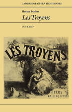Hector Berlioz: Les Troyens (Cambridge Opera Handbooks)