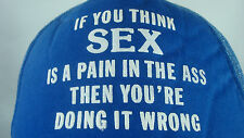 Funny Raunchy Snap Back Trucker Hat Blue Sex Pain In Ass Doing It Wrong Dirty