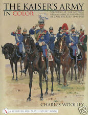The Kaiser's Army in Color: Uniforms of the Imperial German Army as Illustrated