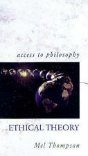Ethical Theory (Access to Philosophy), M.R. Thompson