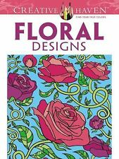 Floral Designs by Coloring Books Staff, Creative Haven Staff and Jessica...