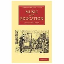 Cambridge Library Collection - Music: Music and Education by Joseph Mainzer...