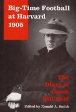 Big-Time Football at Harvard, 1905: The Diary of Coach Bill Reid Sport and Soci