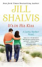 Shalvis, Jill - It's in His Kiss (A Lucky Harbor novel, Band 10)