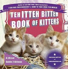 Teh Itteh Bitteh Book of Kittehs by Icanhascheezburger.com Staff and...