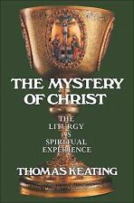 The Mystery of Christ: The Liturgy as Spiritual Experience by Keating  O.C.S.O.