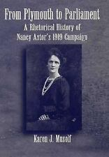 From Plymouth To Parliament: A Rhetorical History of Nancy Astor's 1919 Campaign