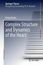 Springer Theses Ser.: Complex Structure and Dynamics of the Heart by Philip...