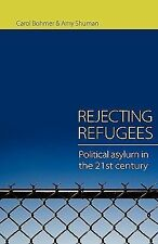 Rejecting Refugees: Political Asylum in the 21st Century by Carol Bohmer, Amy S