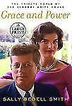 Grace and Power: The Private World of the Kennedy White House (Random House Larg