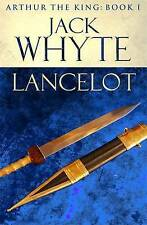 Lancelot: Legends of Camelot 4 (Arthur the King - Book I) by Jack Whyte (Paperba