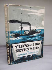 Yarns of the Seven Seas by Commander A B Campbell HB DJ