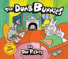 Dumb Bunnies: The Dumb Bunnies by Dav Pilkey (2007, Hardcover)