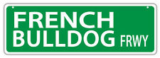 Plastic Street Signs: FRENCH BULLDOG FREEWAY (BULL DOGS)   Dogs, Gifts
