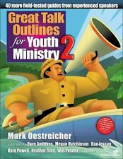 Great Talk Outlines for Youth Ministry 2: 40 More Field-Tested Guides from Exper