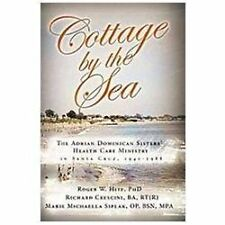 Cottage by the Sea : The Story of the Adrian Dominican Sister's Health Care...