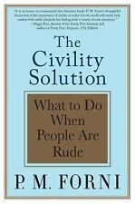 The Civility Solution: What to Do When People Are Rude, Forni, P. M., Good Book